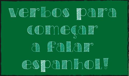 30 Verbos Para Começar A Falar Espanhol